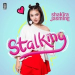 Stalking, Single Perdana Shakira Jasmine
